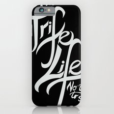Living the Trife Life iPhone 6s Slim Case
