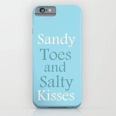 Sandy toes and salty kisses- the sea Slim Case iPhone 6s
