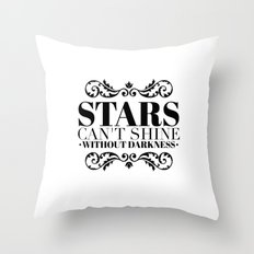 Stars can't shine Throw Pillow