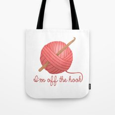 I'm Off The Hook Tote Bag