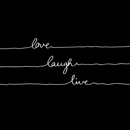 Love Laugh Live (Black) Art Print