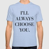 I'll Always Choose You Mens Fitted Tee Athletic Blue SMALL