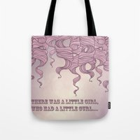 There Was A Little Girl.… Tote Bag