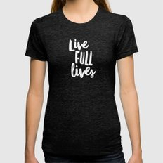 Live Full Lives Womens Fitted Tee Tri-Black SMALL