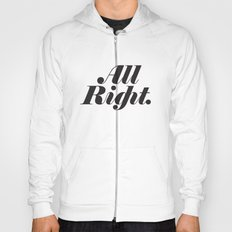 All Right. Hoody