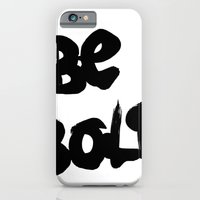 Be Bold iPhone 6 Slim Case