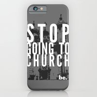 Stop Going To Church...B… iPhone 6 Slim Case