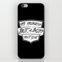 99 Problems But A Boss A… iPhone & iPod Skin