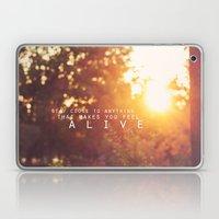feel alive. Laptop & iPad Skin