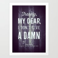 Frankly, My Dear, I Don'… Art Print