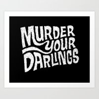 Murder Your Darlings Art Print