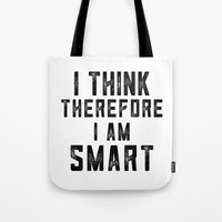I think, therefore I am Smart - on white Tote Bag