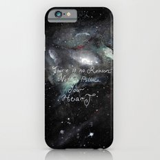 there is no reason not to follow your heart Slim Case iPhone 6s