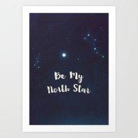 Be My North Star Art Print