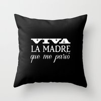 Viva Mi Madre! Throw Pillow