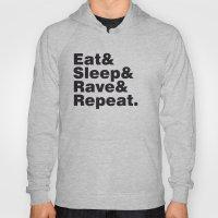 Eat & Sleep & Rave & Rep… Hoody