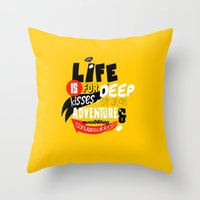 Life Is For Deep Kisses.… Throw Pillow