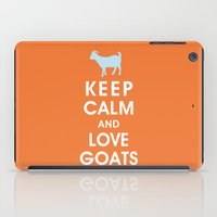 Keep Calm And Love Goats iPad Case