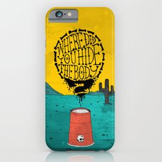 Where did you hide the Body? iPhone 6 Slim Case
