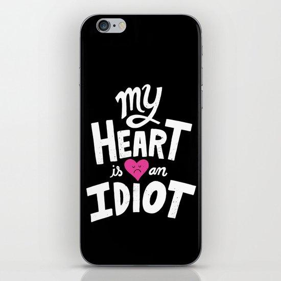My Heart Is An Idiot iPhone & iPod Skin