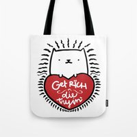 Get Rich or Die Tryin' - a cat's perspective Tote Bag
