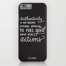 Authenticity // The Lively Show iPhone 6 Slim Case