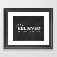 SHE BELIEVED SHE COULD S… Framed Art Print