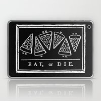 Eat, Or Die (black) Laptop & iPad Skin