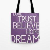 Dare To Love Trust Belie… Tote Bag