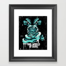 This World is ours Framed Art Print