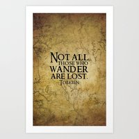 Not all those who wander are lost. Art Print