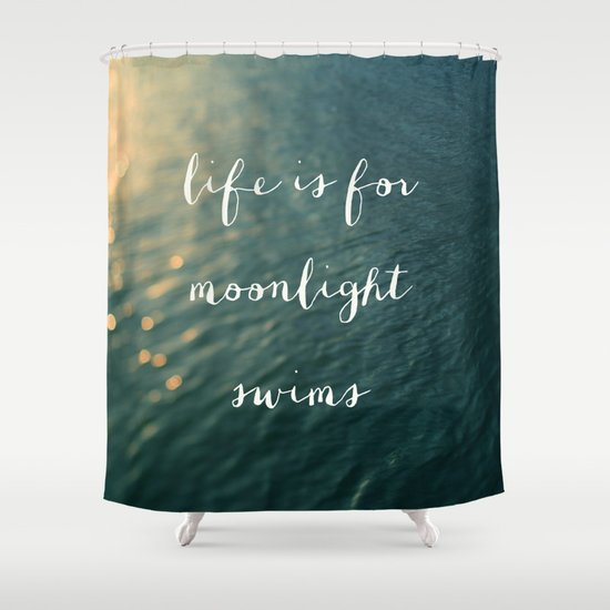 Life Is For Moonlight Swims Shower Curtain