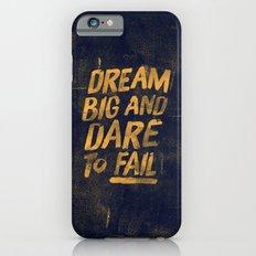 I. Dream big iPhone 6 Slim Case
