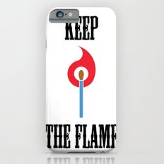 Keep the Flame iPhone 6s Slim Case