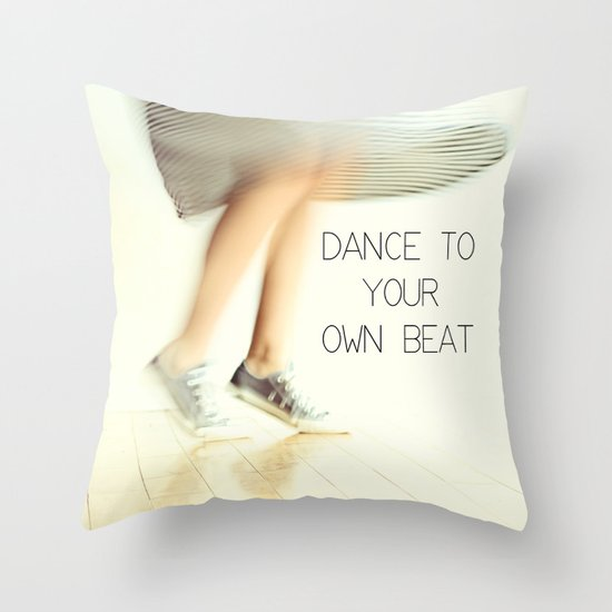 Dance to your own beat Throw Pillow