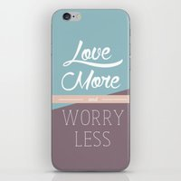 Love More & Worry Less T… iPhone & iPod Skin