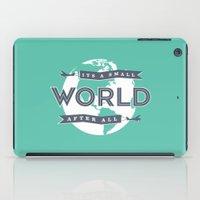 Its A Small World  iPad Case