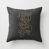 Nothing Good Ever Came E… Throw Pillow