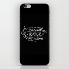We are the dreamers of dreams iPhone & iPod Skin