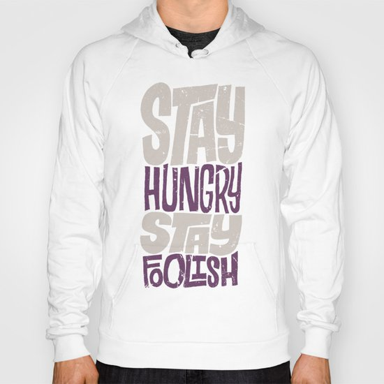 Stay Hungry, Stay Foolish Hoody