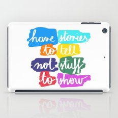 Have Stories to Tell iPad Case