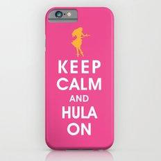 Keep Calm and Hula On Slim Case iPhone 6s
