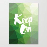 Just Keep On Canvas Print