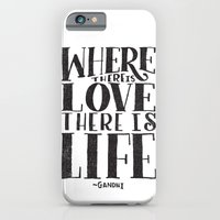 iPhone & iPod Case featuring WHERE THERE IS LOVE THERE IS LIFE by Matthew Taylor Wilson