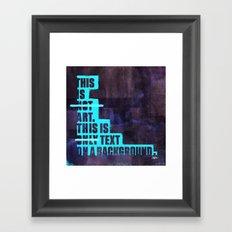 This Not Art (revised) Framed Art Print