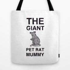 The Giant Pet Rat Mummy Tote Bag
