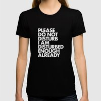PLEASE DO NOT DISTURB I AM DISTURBED ENOUGH ALREADY Womens Fitted Tee Black SMALL