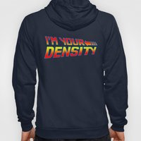 I'm Your Density Hoody