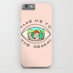 TAKE ME TO THE DESERT iPhone 6s Slim Case