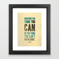 Think you can or can't Framed Art Print
